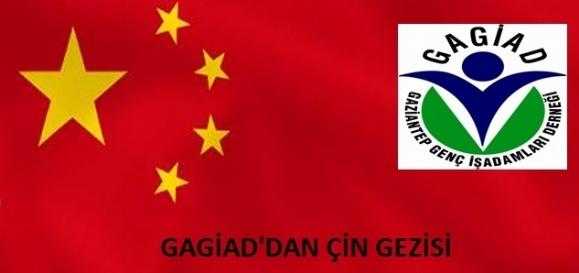 GAGİAD'DAN ÇİN'E İŞ GEZİSİ